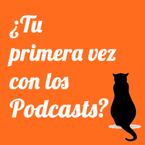 Primera vez con los podcasts de gatos